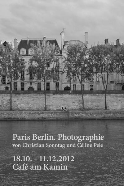 Ausstellung: Paris Berlin. Photographie von Christian Sonntag und Céline Péle